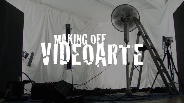 Making off – VideoArt