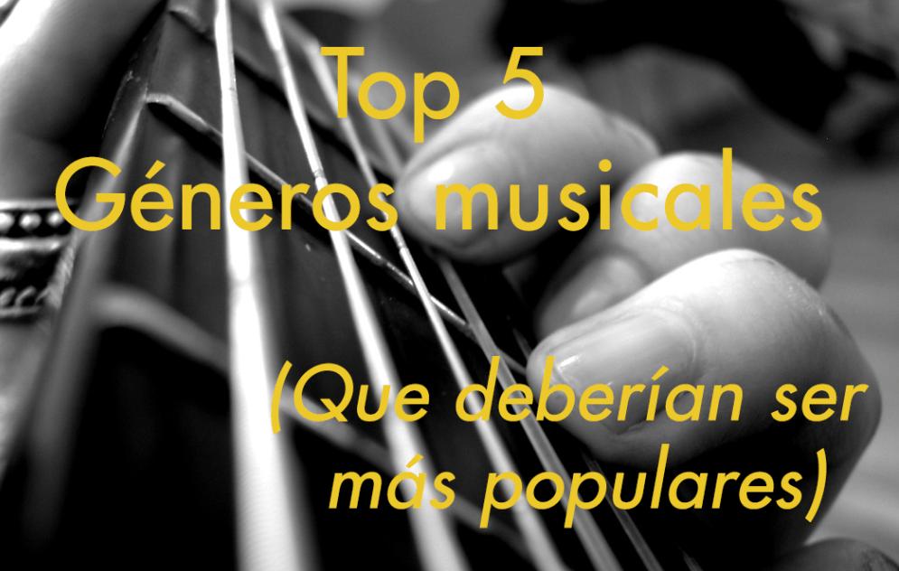 Top 5 Géneros musicales que deberían ser más populares