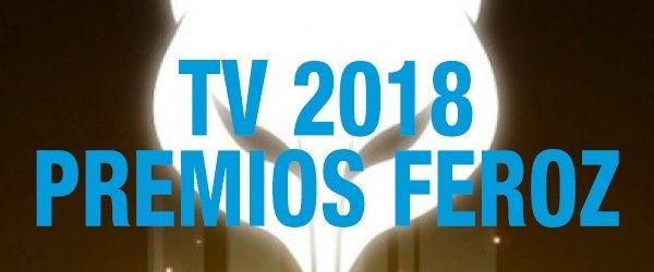 Premios Feroz  2018 – TV